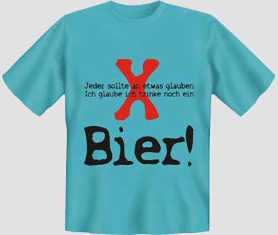 jeder sollte an etwas glauben (t-shirt) lustige t-shirts sprüche